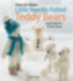 How to Make Little Needle-Felted Teddy Bears book