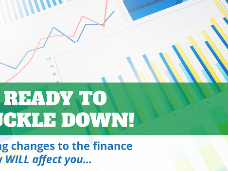 Get Ready to Knuckle Down - Sweeping Changes to the Finance Industry Will Affect You...