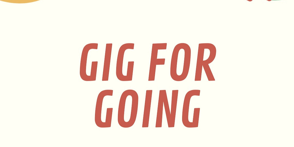 Gig For Going