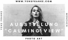 """Ausstellung """"calming view"""" von YENS FRANKE"""