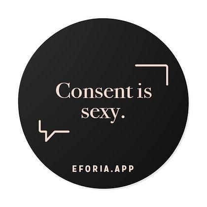 """Consent is Sexy"" Round Vinyl Stickers"