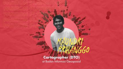 Cartographer (DTO) with Maundri Prihanggo