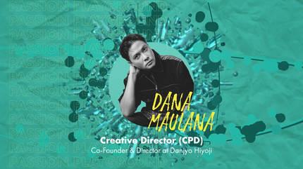 Creative Director (CPD) with Dana Maulana
