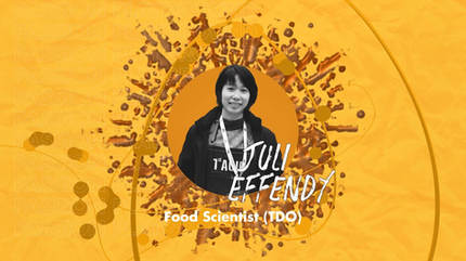 Food Scientist (TDO) with Juli Effendy
