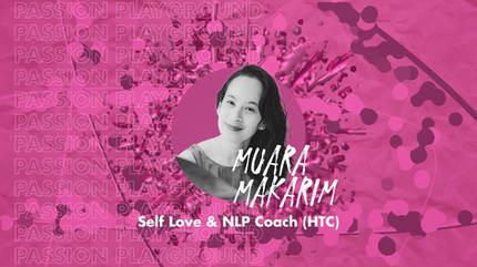 Self Love & NLP Coach (HTC) with Muara Makarim