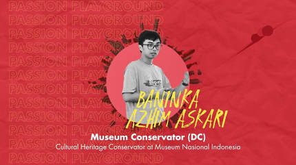 Museum Conservator (DC) with Baninka Azhim Askari