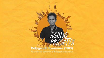 Polygraph Examiner (TDO) with Agung Prasetya