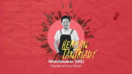 Watchmaker (DO) with Herman Tantriady