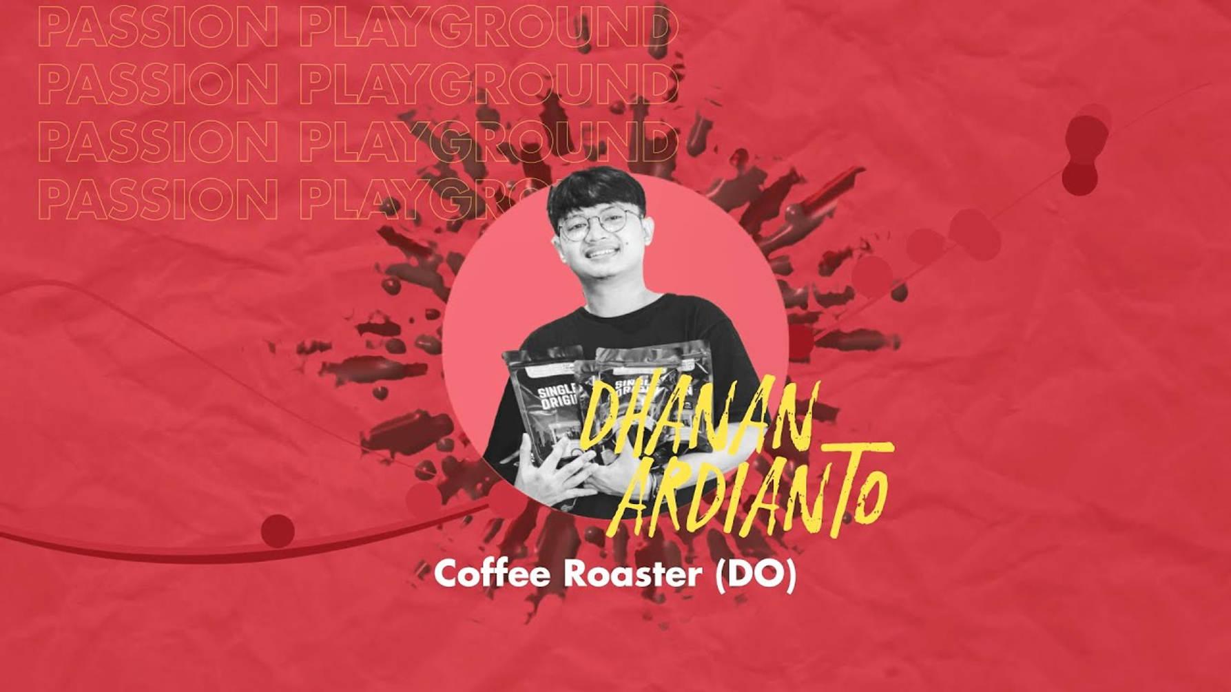 Coffee Roaster (DO) with Dhanan Ardianto