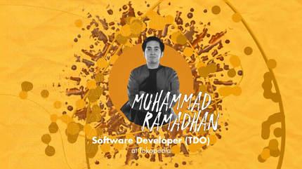 Software Developer (TDO) with Muhammad Ramadhan