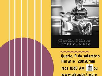 Sonoridades de hoje traz a 2ª parte da entrevista com o músico/compositor Claudio Nilson
