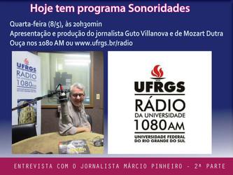Sonoridades desta quarta traz 2ª parte da entrevista com o jornalista Márcio Pinheiro