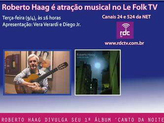 Roberto Haag é a atração musical do Le Folk TV nesta terça