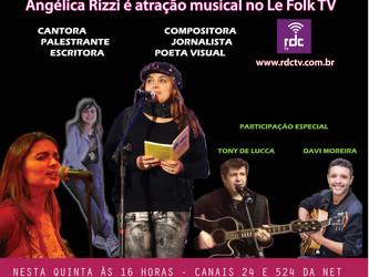 Angélica Rizzi participa hoje do Le Folk TV - Canais 24 e 524 da NET
