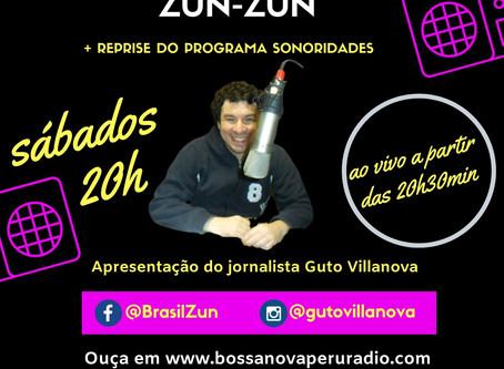 Hoje tem programa Brasil Zun-Zun na bossanovaperuradio.com