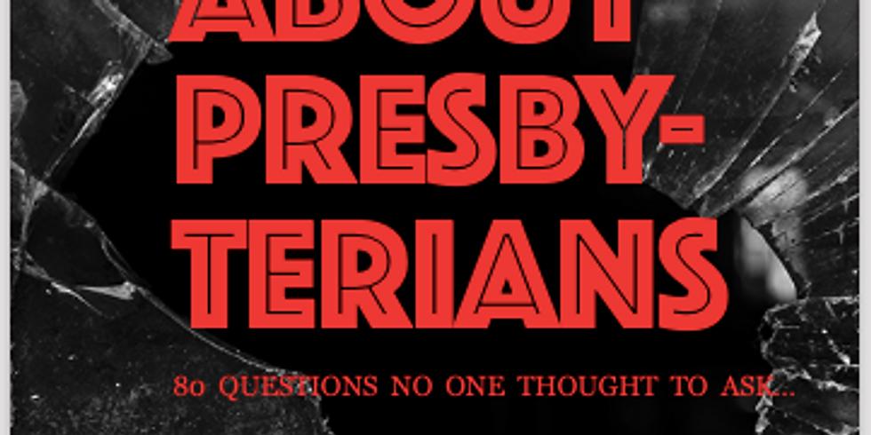 What Presbyterians Believe...