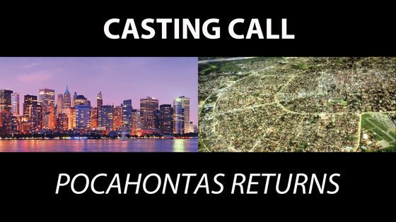 """Casting Call for """"Pocahontas Returns"""""""
