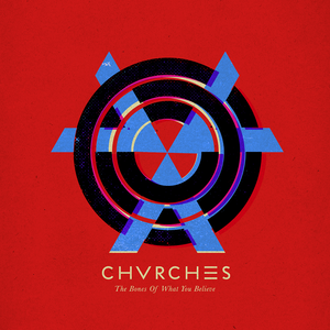 Chvrches The Bones of What You Believe.p