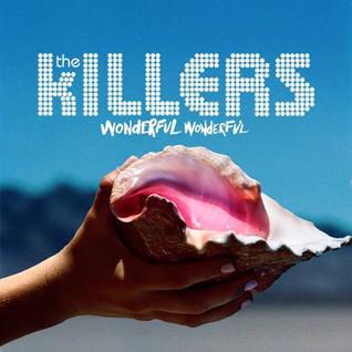 The Killers - Wonderful Wonderful