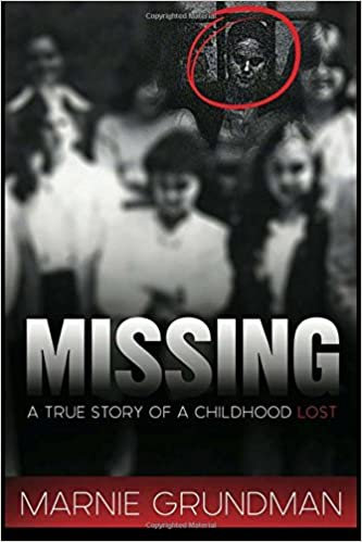 Missing: A True Story Of A Childhood Lost