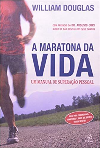 A maratona de vida. Um manual de superação pessoal
