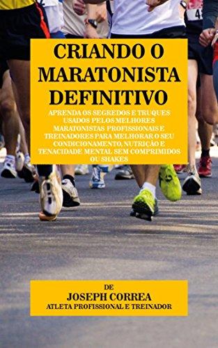 Criando o maratonista definitivo