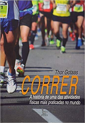 Correr. A história de uma das ativididades físicas mais praticadas no mundo