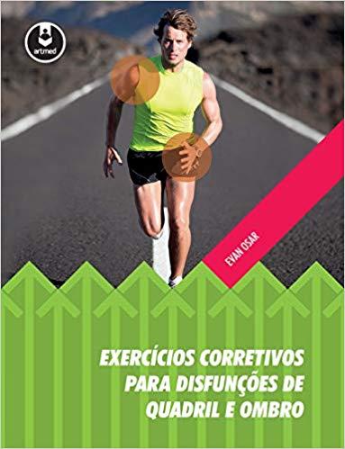 Exercícios corretivos para disfunção de quadril e ombro