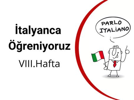 İtalyanca Öğreniyoruz - VIII.Hafta
