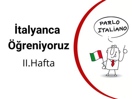 İtalyanca Öğreniyoruz - II.Hafta