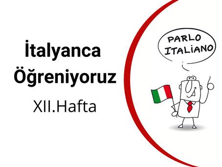 İtalyanca Öğreniyoruz - XII.Hafta