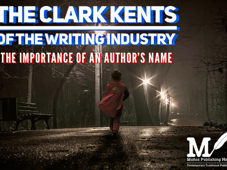 The Clark Kents Of The Writing Industry: The Importance Of An Author's Name