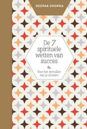 Deepak Chopra - De 7 spirituele wetten v