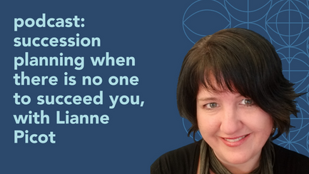 podcast: succession planning when there is no one to succeed you with Lianne Picot