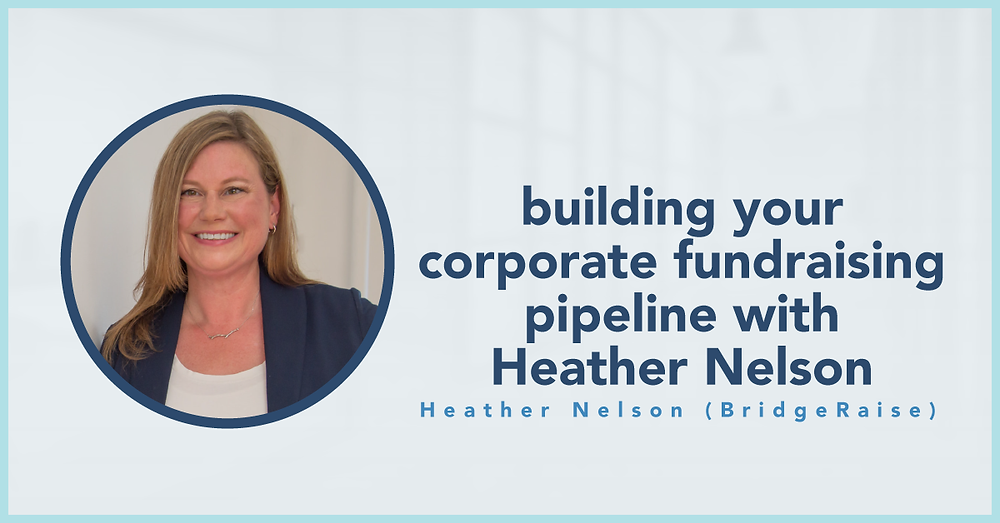 blog photo: Building your corporate fundraising pipeline with Heather Nelson