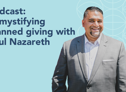 podcast: demystifying planned giving with Paul Nazareth
