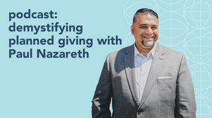 demystifying planned giving with Paul Nazareth