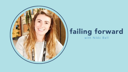 failing forward with Nikki Bell