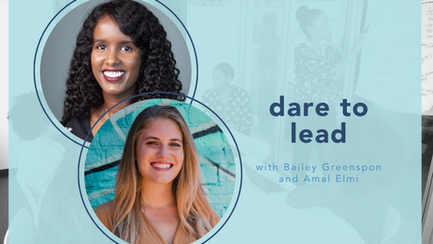 Dare to lead with Amal Elmi and Bailey Greenspon