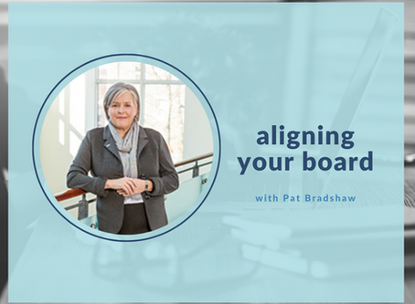 aligning your board - with Dr. Pat Bradshaw