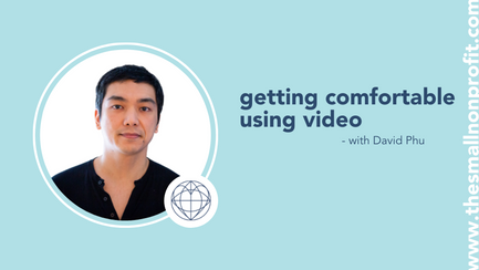 getting comfortable using video with David Phu