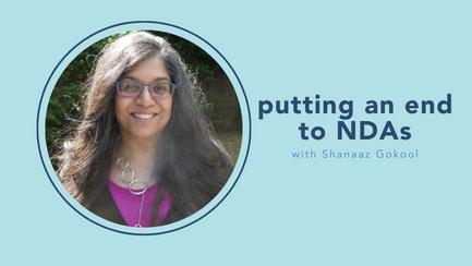 putting an end to NDAs with Shanaaz Gokool