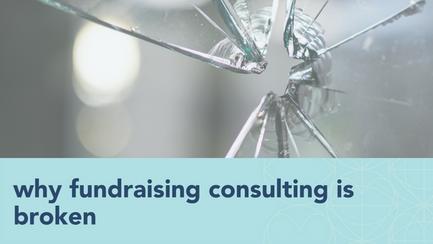 fundraising consulting is broken
