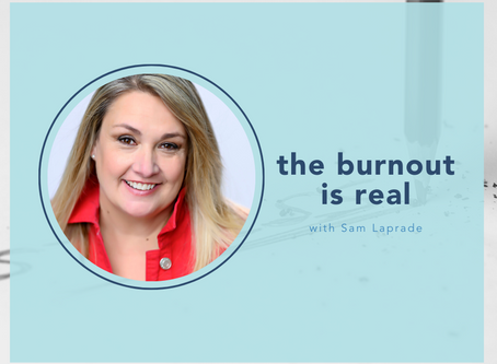 the burnout is real, with Sam Laprade