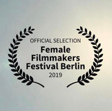 Official Selection Female Filmmakers Festival, Berlin 2019