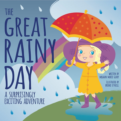 The Great Rainy Day:  A Surprisingly Exciting Adventure