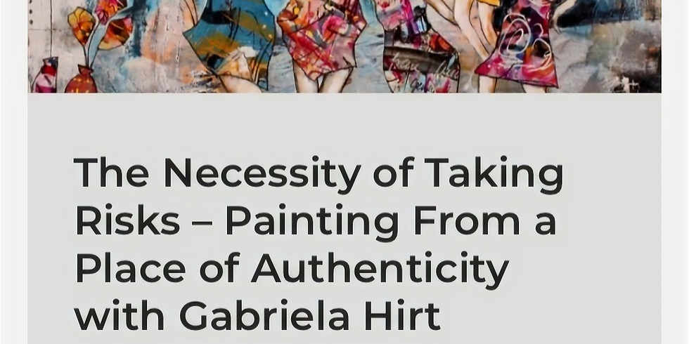 The Necessity of Taking Risks - Painting From a Place of Authenticity