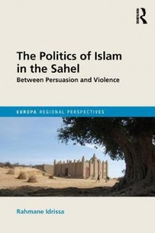 Podcast: Rahmane Idrissa talks about 'The Politics of Islam in the Sahel' with Ashraf Garda