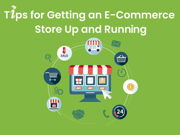 Tips for Getting an E-Commerce Store Up and Running