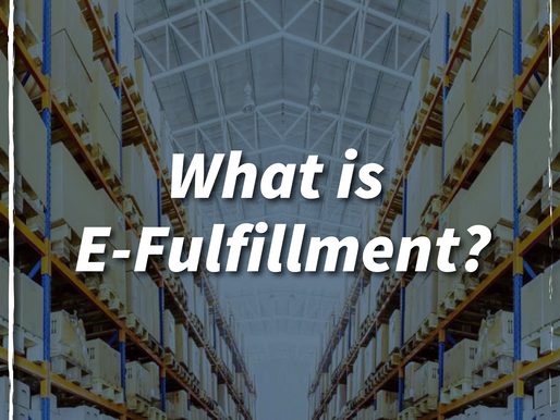 What is E-Fulfillment?  Automating and Accelerating your Ecommerce Growth